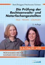 Die Prüfung der Rechtsanwalts- und Notarfachangestellten. Fälle. Fragen. Lösungen. Für die Prüfung 2005 - mit RVG (Lernmaterialien)