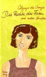 Die Rechte der Frau und andere Schriften
