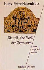 Die religiöse Welt der Germanen