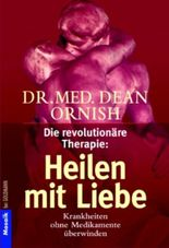 Die revolutionäre Therapie, Heilen mit Liebe