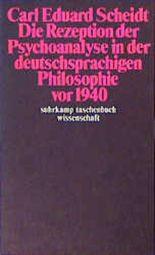 Die Rezeption der Psychoanalyse in der deutschsprachigen Philosophie vor 1940