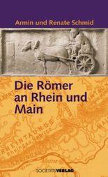 Die Römer an Rhein und Main
