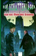 Die Schattenjäger und das Moor des Grauens