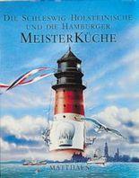 Die Schleswig-Holsteinische und die Hamburger Meisterküche
