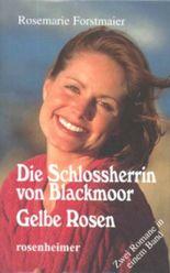 Die Schlossherrin von Blackmoor /Gelbe Rosen