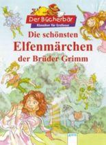 Die schönsten Elfenmärchen der Brüder Grimm