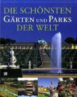 Die schönsten Gärten und Parks der Welt