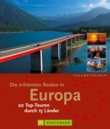 Die schönsten Routen in Europa