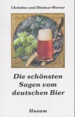 Die schönsten Sagen vom deutschen Bier