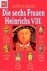 Die sechs Frauen Heinrichs VIII