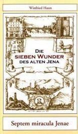 Die sieben Wunder des alten Jena