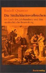 Die Sittlichkeitsverbrechen im Laufe der Jahrhunderte und ihre strafrechtliche Beurteilung