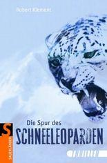 Die Spur des Schneeleoparden