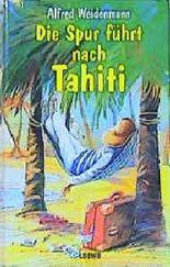 Die Spur führt nach Tahiti