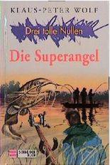 Drei tolle Nullen - Die Superangel