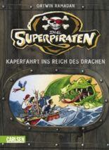 Die Superpiraten, Band 2: Kaperfahrt ins Reich des Drachen