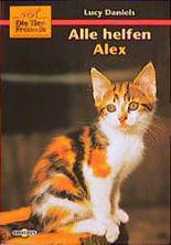 Die Tierfreunde, Alle helfen Alex
