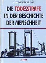 Die Todesstrafe in der Geschichte der Menschheit