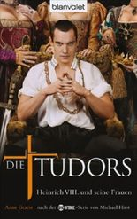 Die Tudors. Heinrich VIII. und seine Frauen