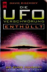 Die UFO- Verschwörung. Enthüllt. Dritter Roman der Trilogie.
