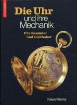 Die Uhr und ihre Mechanik