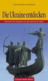Die Ukraine entdecken