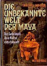 Die unbekannte Welt der Maya