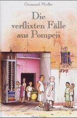 Die verflixten Fälle aus Pompeji