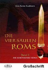 Die vier Säulen Roms II - Sonderformat Großschrift