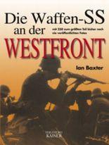 Die Waffen-SS an der Westfront