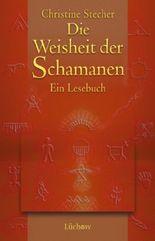 Die Weisheit der Schamanen