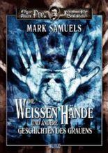 Die weissen Hände und andere Geschichten des Grauens