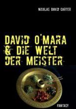 David O'Mara & Die Welt der Meister