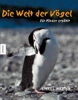 Die Welt der Vögel - für Kinder erzählt