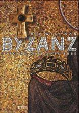Die Welt von Byzanz - Europas östliches Erbe
