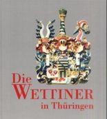 Die Wettiner in Thüringen