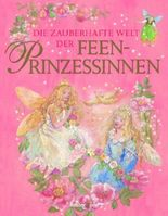 Die zauberhafte Welt der Feen-Prinzessinnen