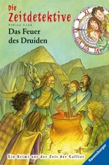 Die Zeitdetektive - Das Feuer des Druiden