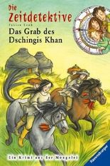 Die Zeitdetektive - Das Grab des Dschingis Khan