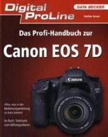 Digital ProLine: Das Profi-Handbuch zur Canon EOS 7D