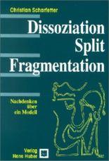 Dissoziation, Split, Fragmentation