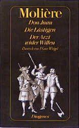 Don Juan oder Der steinerne Gast. Die Lästigen. Der Arzt wider Willen