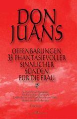 Don Juans Offenbarungen 33 phantasievoller sinnlicher Sünden für die Frau