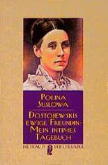 Dostojewskis Ewige Freundin, 'Mein intimes Tagebuch'