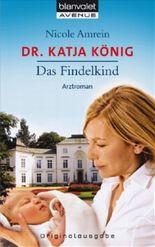 Dr. Katja König Das Findelkind