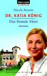 Dr. Katja König Das fremde Herz