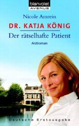 Dr. Katja König Der rätselhafte Patient