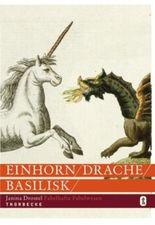 Drache, Einhorn, Basilisk