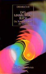 Drehbuch 2 - Das Mann/Frau Buch. Die Transformation der Liebe