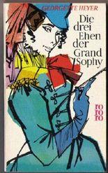 drei Ehen der Grand Sophy, Die